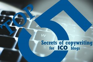 5 Secrets of copywriting for ICO blogs