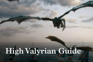 Guide to High Valyrian – Game Of Thrones