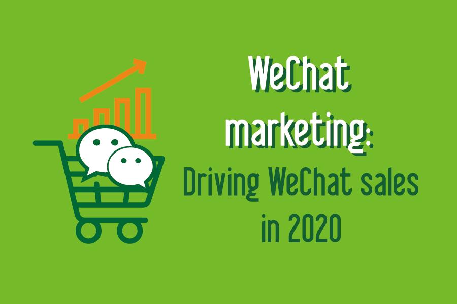 WeChat marketing: Driving WeChat sales in 2020 – HI-COM