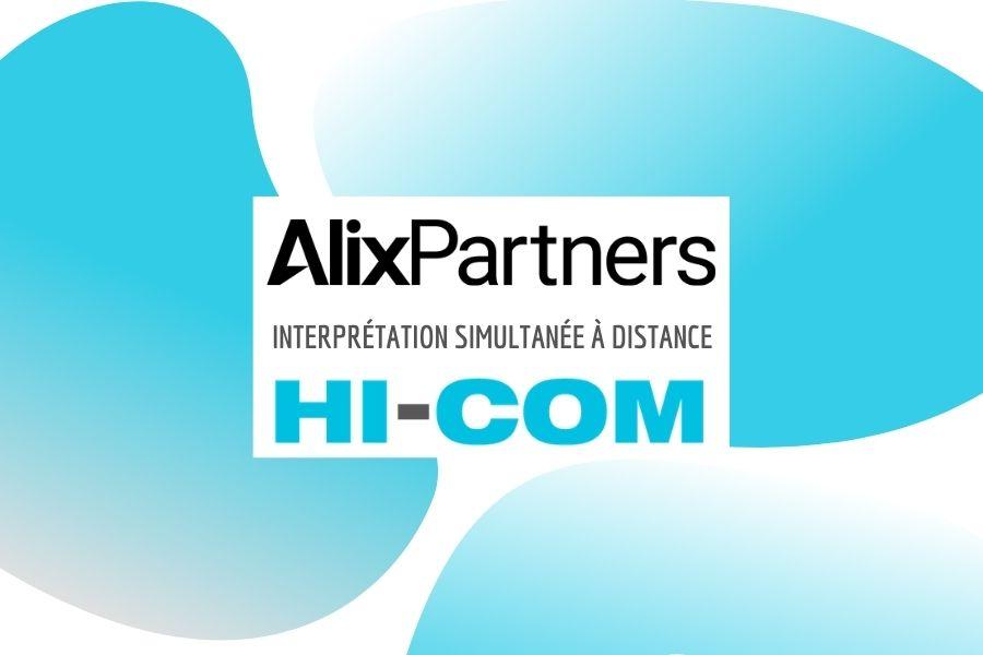 Interprétation simultanée à distance chinois – anglais pour Alix Partners – HI-COM