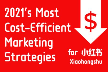 effective marketing strategy for xiaohongshu 2021